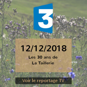 La Taillerie fête ses 30 ans, reportage france 3 en 2018